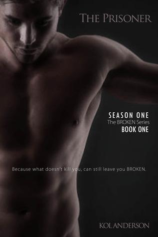 The Prisoner (Broken: Season One, #1)