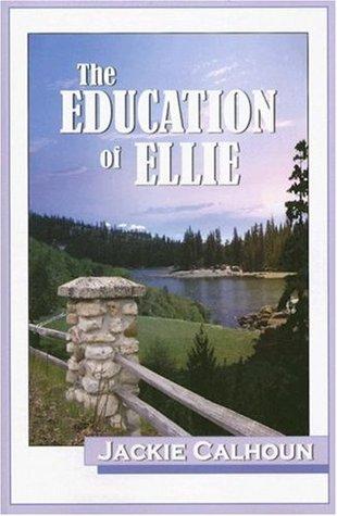 The Education of Ellie Jackie Calhoun