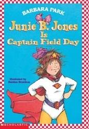 Junie B. Jones Is Captain Field Day (Junie B. Jones, #16)  by  Barbara Park