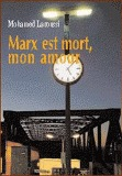 Marx est mort mon amour Mohammed Laroussi