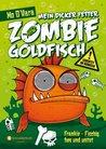 Frankie - Fischig, fies und untot (Mein dicker fetter Zombie-Goldfisch, #1)