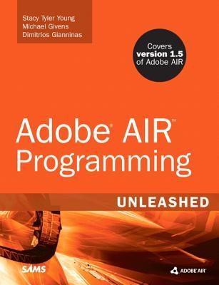 Adobe Air Programming Unleashed  by  Stacy Tyler Young