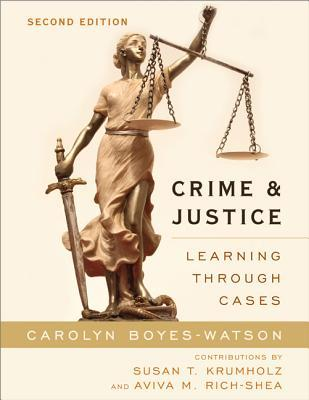 Crime and Justice: Learning Through Cases Carolyn Boyes-Watson
