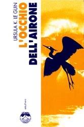 Locchio dellairone Ursula K. Le Guin