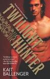 Twilight Hunter (Execution Underground, #1)
