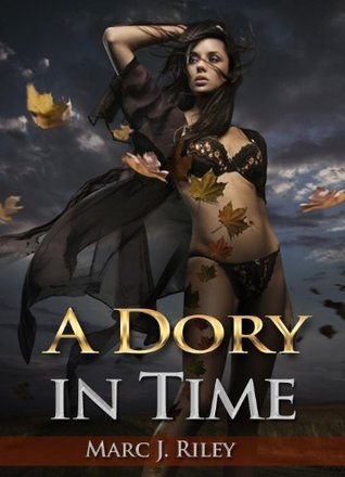 A Dory in Time by Marc J. Riley