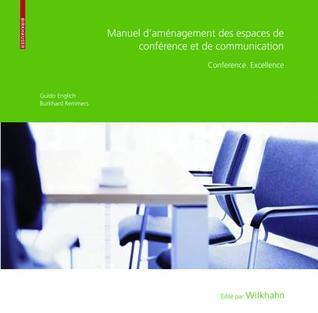 Manuel D Amenagement Des Espaces de Conference Et de Communication: Conference. Excellence Guido Englich
