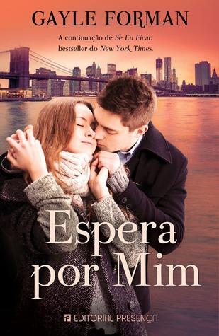 Espera Por Mim (If I Stay, #2)