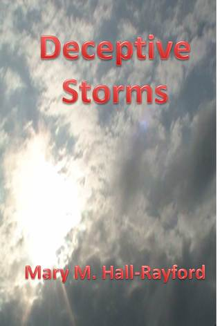 Deceptive Storms  by  Mary M. Hall-Rayford