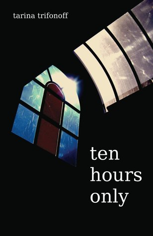 Ten Hours Only Tarina Trifonoff
