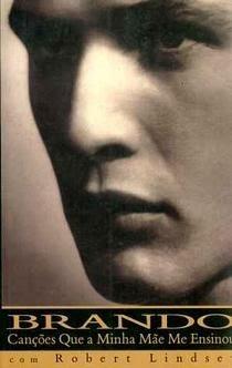 Brando:Canções Que Minha Mãe Me Ensinou  by  Marlon Brando