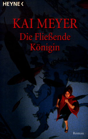 Die Fließende Königin (Merle-Trilogie, #1)
