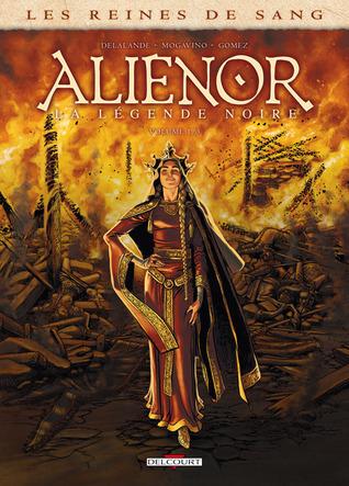 Alienor, la légende noire 1 (Les reines de sang #1)
