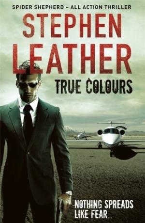 True Colours (Dan Shepherd, #10) Stephen Leather