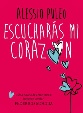 Reseña: Escucharás mi corazón - Alessio Puleo