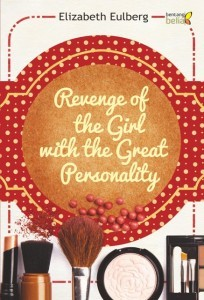 Revenge of the Girl with the Great Personality oleh Elizabeth Eulberg