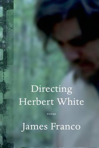Directing Herbert White: Poems (2014)