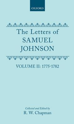 The Letters Of Samuel Johnson With Mrs Thrales Genuine Letters To Him Samuel Johnson