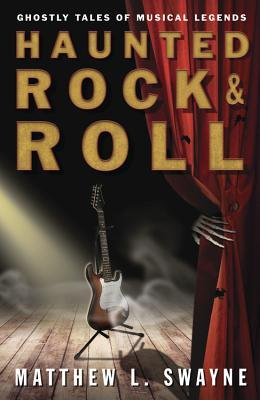 Haunted Rock Roll: Ghostly Tales of Musical Legends