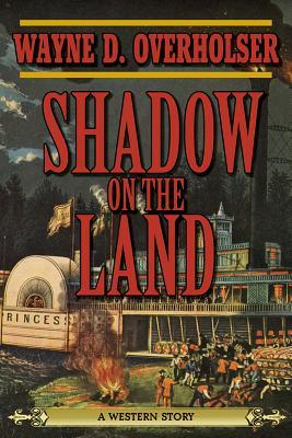Shadow on the Land: A Western Story  by  Wayne D. Overholser