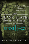 The Blank Slate Boarding House for Creatives: A Tale of Magic, Manners, and Scandal