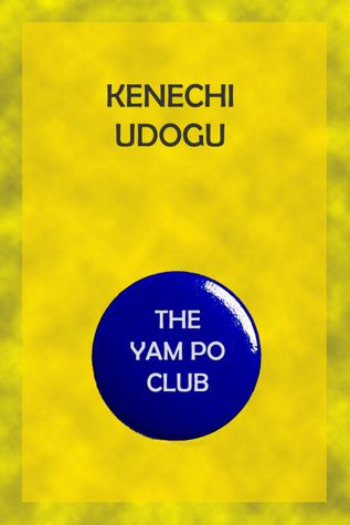 The Yam Po Club Kenechi Udogu