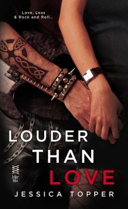 Louder Than Love (Love & Steel, #1)
