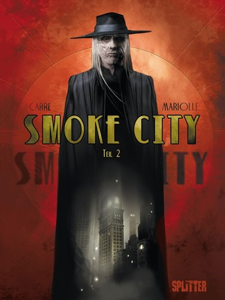 Smoke City Teil 2 (Smoke City, #2) Benjamin Carré