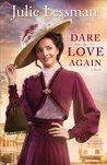 Dare to Love Again (The Heart of San Francisco, #2)
