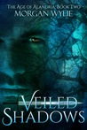 Veiled Shadows (The Age of Alandria, #2)
