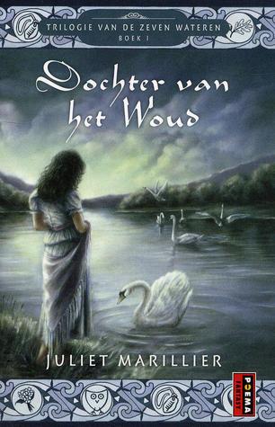 Dochter van het Woud (Zeven Wateren #1) – Juliet Marillier