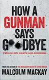 How a Gunman Says Goodbye (Glasgow Underworld Trilogy, #2)