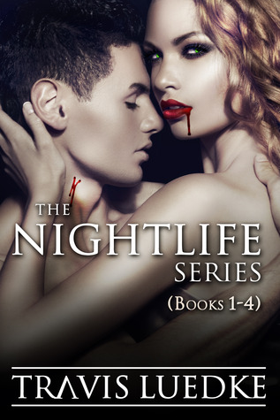 The Nightlife Series Omnibus (The Nightlife) by Travis Luedke