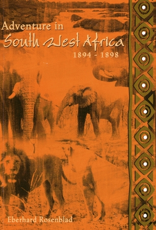 Adventure in South West Africa 1894-1898