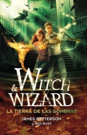 La tierra de las sombras (Witch & Wizard, #2)