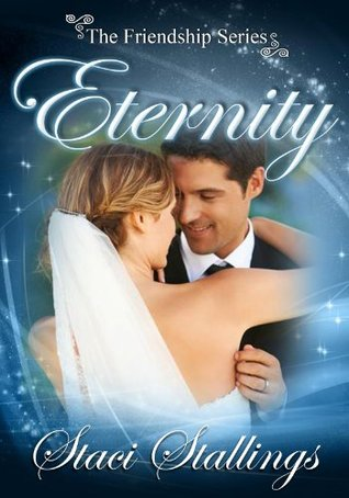 Eternity (The Friendship Series)  by  Staci Stallings