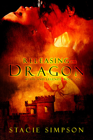 Releasing the Dragon (Myths and Legends #1) by Stacie Simpson