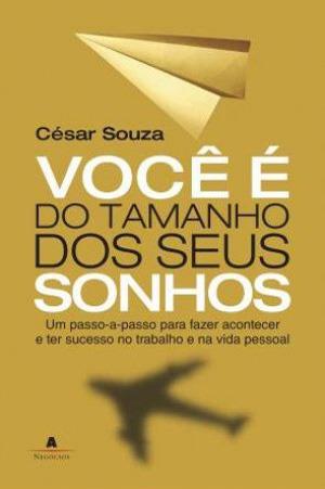Você é do Tamanho dos Seus Sonhos  by  César Souza
