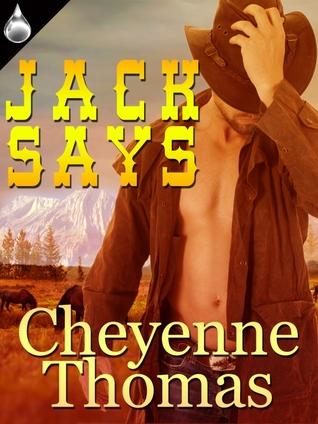 Jack Says  by  Cheyenne Thomas
