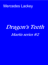 Dragon's Teeth (Martis, #2)