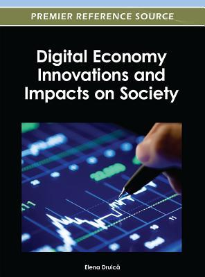 Digital Economy Innovations and Impacts on Society Elena Druica