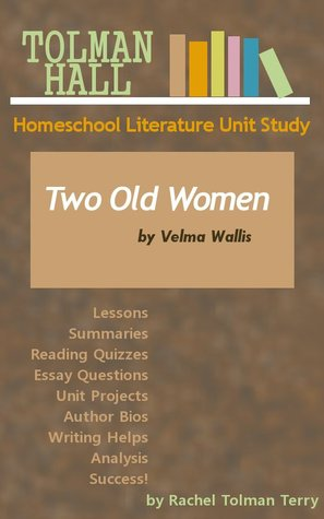 Two Old Women by Velma Wallis by Rachel Tolman Terry
