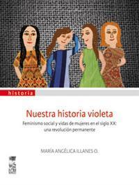 Nuestra Historia Violeta  by  María Angélica Illanes