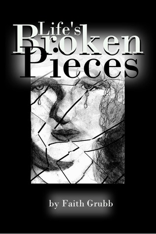 Lifes Broken Pieces Faith Grubb