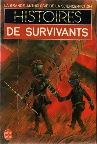 Histoires de survivants Jacques Goimard