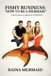 Fishy Business: How To Be a Mermaid Raina Mermaid