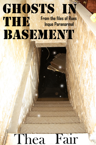 Ghosts in the Basement  by  Thea Fair