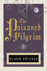 The Poisoned Pilgrim (The Hangman's Daughter, #4)