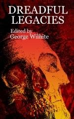 Dreadful Legacies George Wilhite