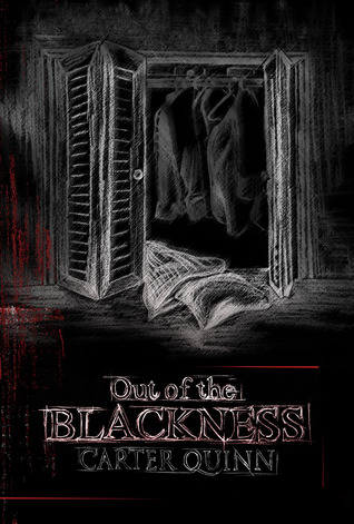 Out of the Blackness (2013) by Carter Quinn